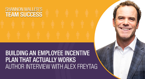 Building An Employee Incentive Plan That Actually Works—Author Interview with Alex Freytag