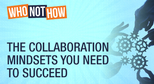 The Collaboration Mindsets You Need To Succeed