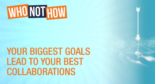 Your Biggest Goals Lead To Your Best Collaborations