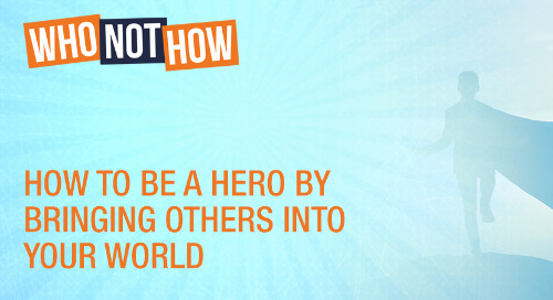 How To Be A Hero By Bringing Others Into Your World