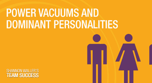 Power Vacuums And Dominant Personalities: Why Successful Entrepreneurs Know When To Step In—And When To Take A Step Back
