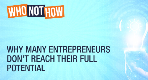 Why Many Entrepreneurs Don't Reach Their Full Potential