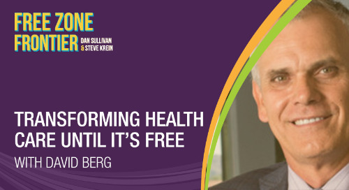 Transforming Health Care Until It's Free with David Berg