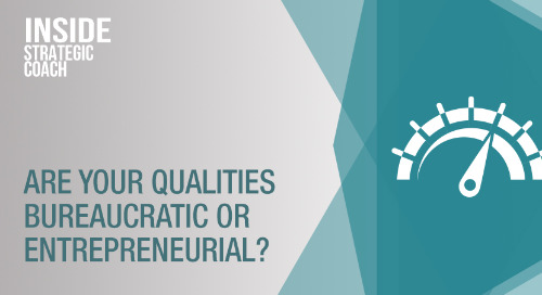 Are Your Qualities Bureaucratic Or Entrepreneurial?