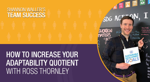 How To Increase Your Adaptability Quotient, with Ross Thornley