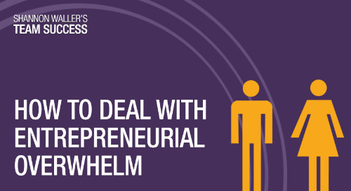 How To Deal With Entrepreneurial Overwhelm