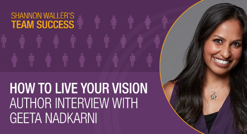 How To Live Your Vision, with Geeta Nadkarni