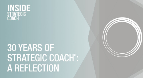 30 Years Of Strategic Coach®: A Reflection