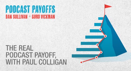 The Real Podcast Payoff, with Paul Colligan