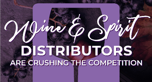 How Wine & Spirits Distributors are Crushing the Competition