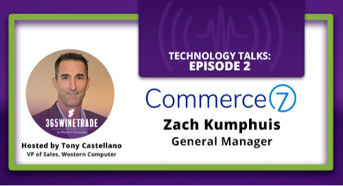 365WineTrade Tech Talks Episode 2 with Commerce7: The DTC Shopping Experience
