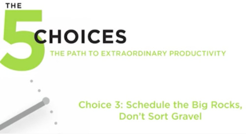 Choice 3: Schedule the Big Rocks