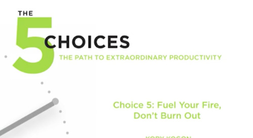 Choice 5: Fuel Your Fire