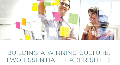 Building A Winning Culture - Two Essential Leader Shifts