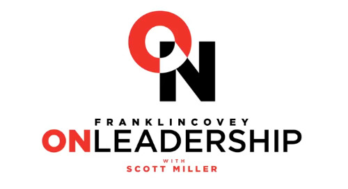 ON LEADERSHIP with Scott Miller: Episode 01 – Stephen M. R. Covey, Increase Trust Within Your Team