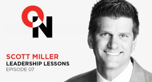 On Leadership with Scott Miller: Episode #07 Leadership Lessons