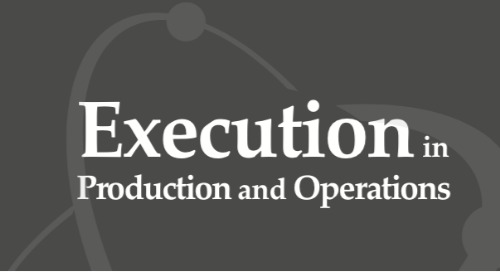 Execution in Production and Operations