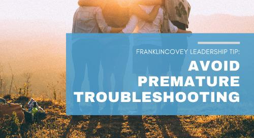 Avoid Premature Troubleshooting