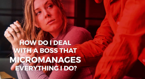 Confessions of a First-Level Leader: My Boss is a Micromanager