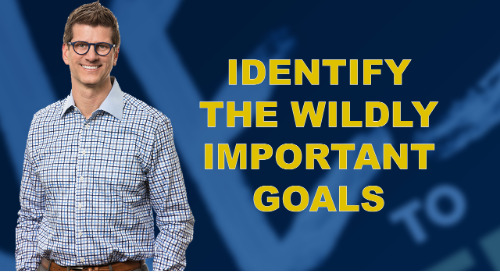 Identify The Wildly Important Goals