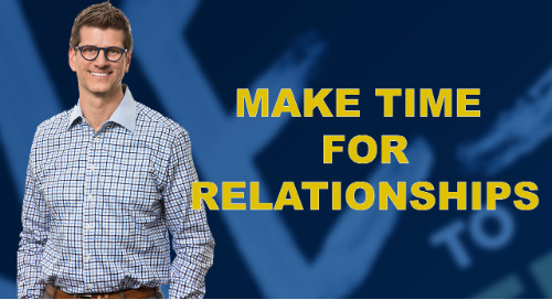 Make Time For Relationships