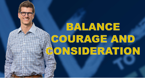 Balance Courage And Consideration
