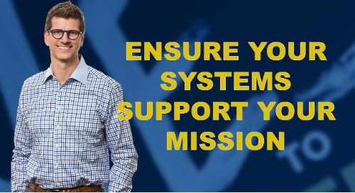 Ensure Your Systems Support Your Mission