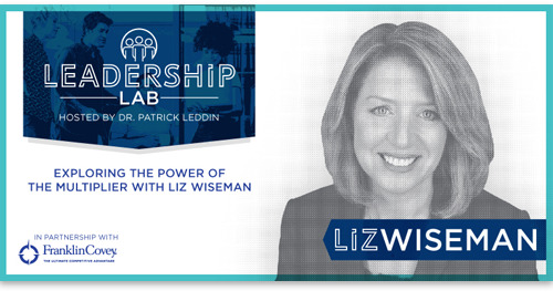 Exploring The Power Of A Multiplier With Liz Wiseman