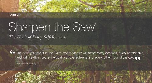 Habit 7: Sharpen The Saw®