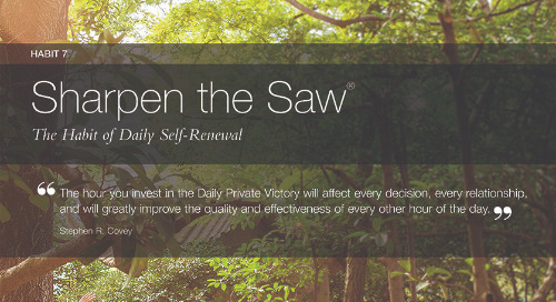 Habit 7: Sharpen The Saw®