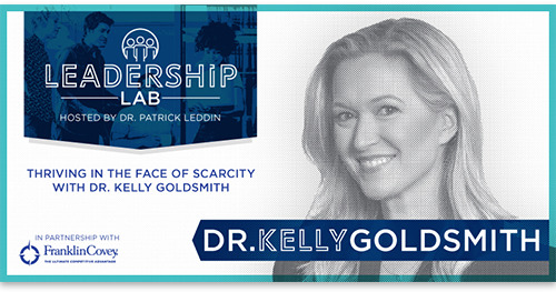 Thriving In The Face Of Scarcity With Dr. Kelly Goldsmith