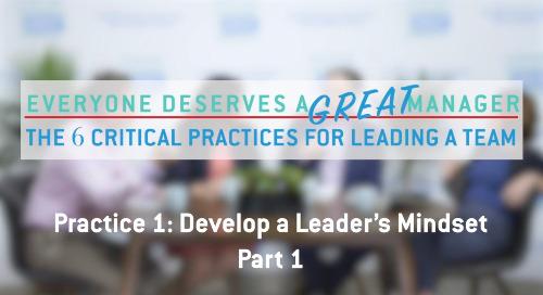 Practice 1: Develop a Leader's Mindset - Part 1