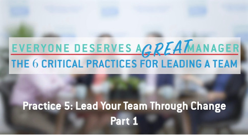Practice 5: Lead Your Team Through Change - Part 1