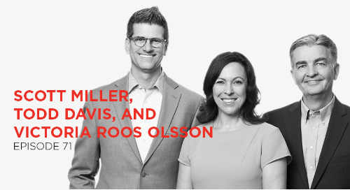 Everyone Deserves A Great Manager: Scott Miller, Todd Davis, and Victoria Roos Olsson
