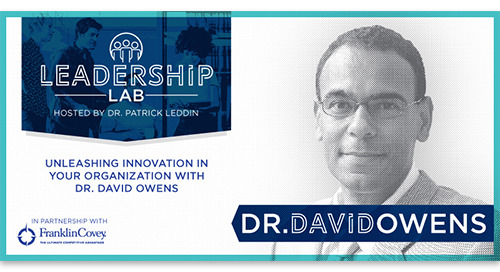 Unleashing innovation in your organization with Dr. David Owens