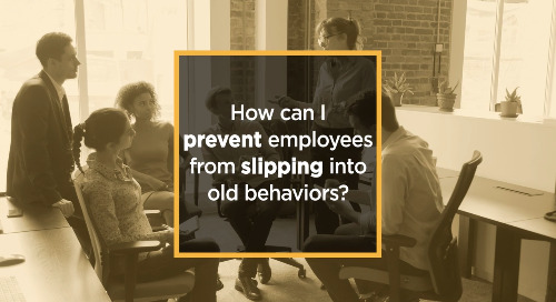 How can I prevent employees from slipping into old behaviors?