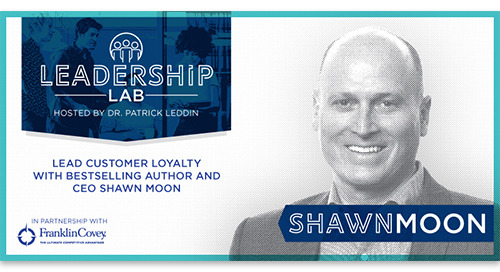 Lead customer loyalty with bestselling author and CEO Shawn Moon
