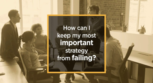 How can I keep my most important strategy from failing?