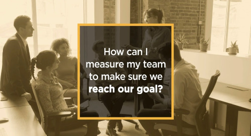 How can I measure my team to make sure we reach our goal?