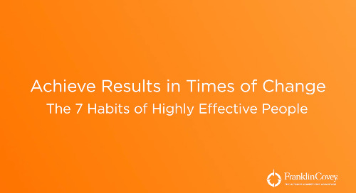 Achieve Results in Times of Change - The 7 Habits of Highly Effective People® Webcast