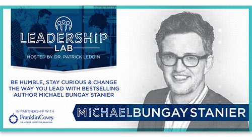 Be humble, stay curious & change how you lead with bestselling author Michael Bungay Stanier