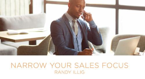 Narrow Your Sales Focus