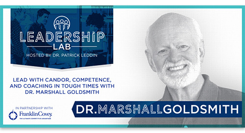 Lead with candor, competence, and coaching in tough time with Dr. Marshall Goldsmith