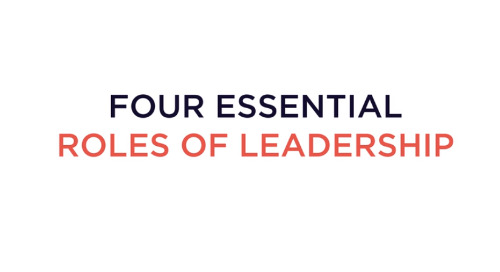 Four Essential Roles of Leadership