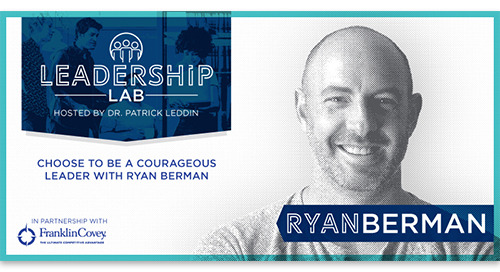 Choose to be a courageous leader with Ryan Berman