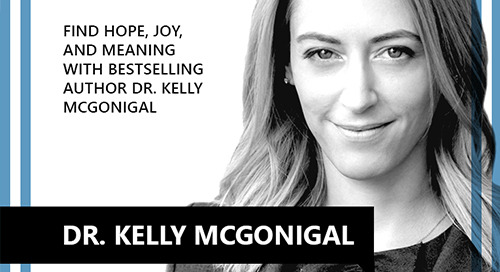 Find Hope, Joy, and Meaning With Bestselling Author Dr. Kelly McGonigal