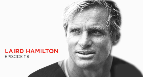Living a Life Full of Waves:  Laird Hamilton