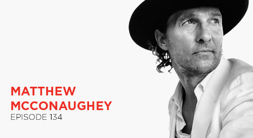 Hit Life's Green Lights: Matthew McConaughey