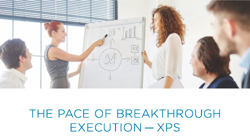 The Pace of Breakthrough Execution - XPS
