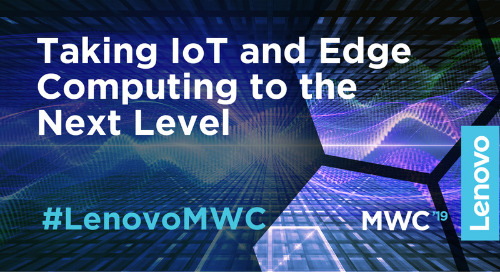 Press Release: Lenovo Delivers Edge Computing Portfolio, Expands Investments in IoT